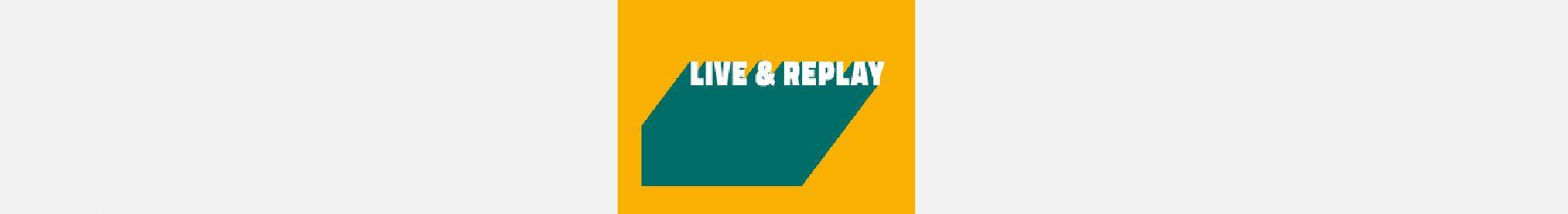 LIVE & REPLAY Accédez à toute l'offre vidéo & audio